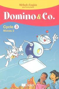 Domino & Co cycle 3, niveau 2 : méthode d'anglais pour l'école primaire