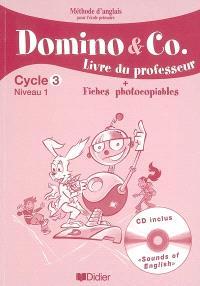 Domino and Co, cycle 3 niveau 1 : livre du professeur + fiches photocopiables : méthode d'anglais pour l'école primaire