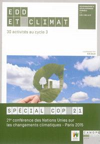 EDD et climat : 30 activités au cycle 3 : environnement & développement durable, CM1, CM2 et 6e