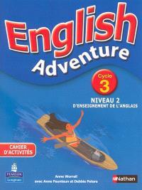 English adventure : cahier d'activités, cycle 3 niveau 2