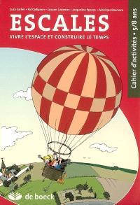 Escales : vivre l'espace et construire le temps : cahier d'activités 5-8 ans