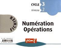 Fichier numération opérations : cycle 3, niveau 2 CE2