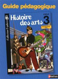 Histoire des arts, cycle 3 : guide du professeur