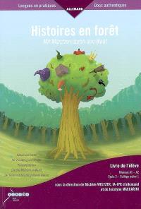 Histoires en forêt : livre de l'élève, niveaux A1-A2 cycle 3, collège palier 1 = Mit Märchen durch den Wald