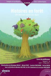 Histoires en forêt : livre du professeur, niveaux A1-A2 = Mit Märchen durch den Wald