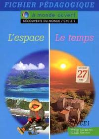 L'espace, le temps : découverte du monde cycle 2 : fichier pédagogique