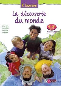 La découverte du monde, CP-CE1, cycle 2, programme 2008 : le vivant, la matière, l'espace, le temps