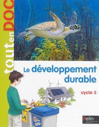 Le développement durable, cycle 3