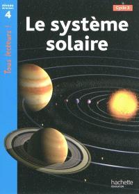 Le système solaire, cycle 3 : niveau de lecture 4