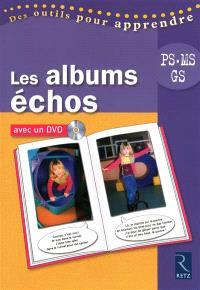 Les albums échos : PS, MS, GS