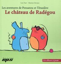 Les aventures de Pensatou et Têtanlère, Le château de Radégou : un album à jouer