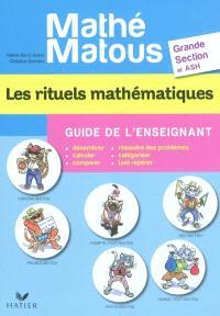 Les rituels mathématiques, grande section et ASH : guide de l'enseignant