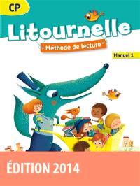 Litournelle CP, méthode de lecture : manuel. Volume 1