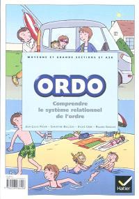 ORDO : pour comprendre le système relationnel de l'ordre : moyenne et grande sections de maternelle et ASH