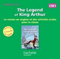 The legend of king Arthur : CM1 : le roman en anglais et des activités orales pour la classe