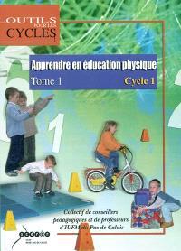 Apprendre en éducation physique : au cycle 1. Volume 1