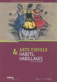 Arts visuels & habits, habillages : cycles 1, 2, 3 & collège