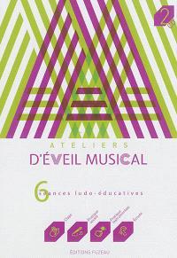 Ateliers d'éveil musical : 6 séances ludo-éducatives