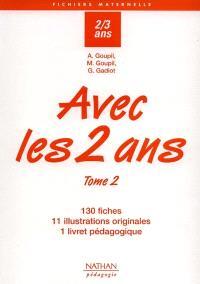 Avec les 2 ans. Volume 2, Livret pégagogique, 130 fiches, 11 illustrations originales