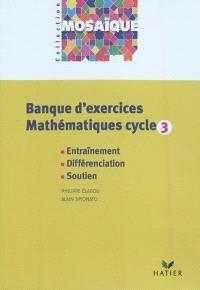 Banque d'exercices mathématiques cycle 3 : entraînement, différenciation, soutien