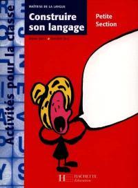 Construire son langage, petite section : maîtrise de la langue