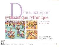 Danse, acrosport, gymnastique rythmique : activités artistiques pour les 3-12 ans