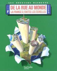 De la rue au monde, la France à toutes les échelles : cycle 3 : livre élève