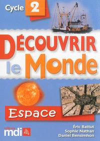 Découvrir le monde, cycle 2 : espace