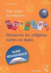 Découvrir les religions cartes en main : cycle 3, 8-11 ans : guide pédagogique