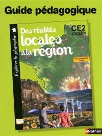 Des réalités locales à la région, CE2 cycle 3 : guide pédagogique