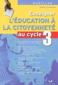 Enseigner l'éducation à la citoyenneté au cycle 3