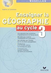 Enseigner la géographie au cycle 3 : conforme au programme 2002