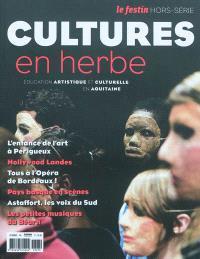 Festin (Le), hors série, Cultures en herbe : éducation artistique et culturelle en Aquitaine