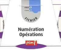 Fichier numération opérations : cycle 3, niveau 3 CM1