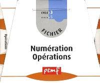 Fichier numération opérations : cycle 3, niveau 5 CM2