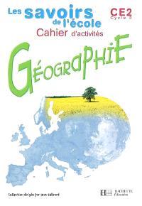 Géographie, CE2, cycle 3 : cahier d'activités