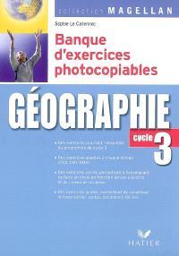 Géographie, cycle 3 : banque d'exercices photocopiables : conforme aux programmes 2002 et 2007