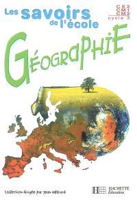 Géographie, cycle 3, CE2-CM1-CM2 : livre de l'élève