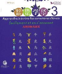 Globe, méthode de chinois : apprendre à écrire des caractères chinois facilement et en s'amusant. Volume 3, Animaux
