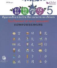 Globe, méthode de chinois : apprendre à écrire des caractères chinois facilement et en s'amusant. Volume 5, Comportement