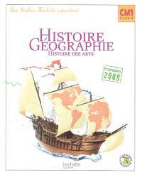 Histoire géographie, histoire des arts CM1 cycle 3 : livre de l'élève