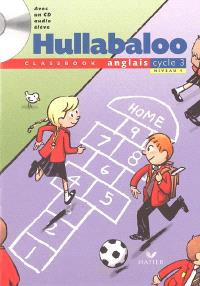 Hullabaloo, anglais cycle 3 niveau 1 : classbook