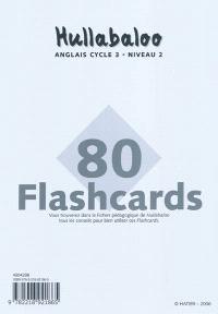 Hullabaloo, anglais cycle 3 niveau 2 : 80 flashcards