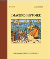 Images d'histoire : cours élémentaires 1re année : classes de 10e des lycées et collèges