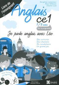 Je parle anglais avec Léo, anglais CE1, 7-8 ans : des activités, des chansons, du vocabulaire, un grand jeu : livre de l'enseignant