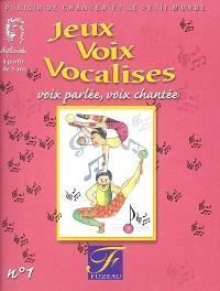 Jeux, voix, vocalises. Volume 1, Voix parlée, voix chantée, à partir de 3 ans