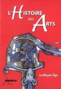 L'histoire des arts : le Moyen Age