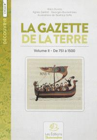 La gazette de la terre : histoire de France. Volume 2, De 751 à 1500