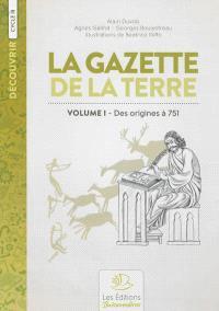 La gazette de la terre : histoire de France. Volume 1, Des origines à 751