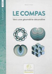 Le compas : vers une géométrie décorative